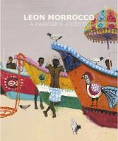 Leon Morrocco A Painter's Journey by Edward Lucie-Smith, Liz Lochhead