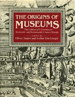 The Origins of Museums The Cabinet of Curiosities in Sixteenth-and-Seventeenth-Century Europe by Oliver Impey