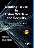 Leading Issues in Cyber Warfare and Security by Julie Ryan