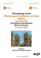 Eccws 2016 - Proceedings of the 15th European Conference on Cyber Warfare and Security by Robert (University of Memphis) Koch