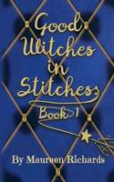 Good Witches in Stitches by Maureen Richards
