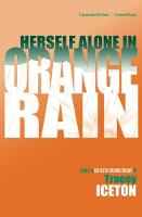 Herself Alone in Orange Rain by Tracey Iceton