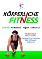 Korperliche Fitness 5BX-Plan fur Manner, Taglich 11 Minuten by