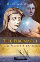 The Fibonacci Confessions by Graham Wade