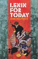 Lenin For Today by John Molyneux