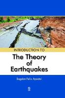 INTRODUCTION TO THE THEORY OF EARTHQUAKES by Bogdan Apostol