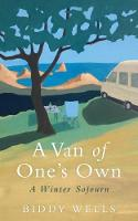 A Van of One's Own by Biddy Wells