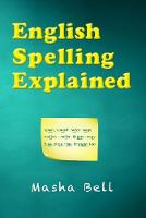 English Spelling Explained by Masha Bell