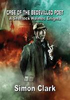 Case of the Bedevilled Poet A Sherlock Holmes Enigma by Simon Clark