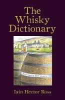 The Whisky Dictionary by Iain Hector Ross