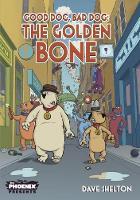 Good Dog Bad Dog: The Golden Bone by