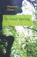 Beyond Spring Wanderings Through Nature by Matthew Oates