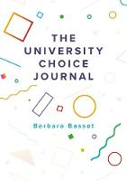 The University Choice Journal by Barbara Bassot