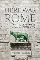 Here Was Rome Modern Walks in the Ancient City by Victor Sonkin