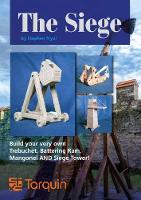 The Siege: Lay Siege with Four Wonderful Working Models by Stephen Fryer
