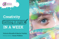 Creativity: Getting it Right in a Week by Martin Fautley, Victoria Kinsella