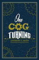 One Cog Turning by Anthony Laken