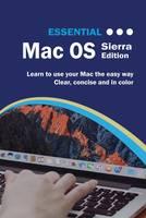 Essential Mac OS: Sierra Editon by Kevin Wilson