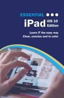 Essential iPad iOS 10 Edition by Kevin Wilson