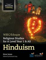WJEC/Eduqas Religious Studies for A Level Year 1 & AS - Hinduism by Huw Dylan Jones