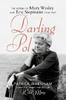Darling Pol Letters of Mary Wesley and Eric Siepmann 1944-1967 by Patrick Marnham, Mary Wesley
