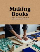Making Books A guide to creating hand-crafted books by Simon Goode