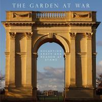 Garden at War Deception, Craft and Reason at Stowe by Joseph Black