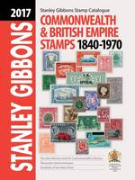 2017 Commonwealth & Empire Stamp Catalogue 1840-1970 by Hugh Jefferies