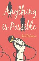 Anything is Possible by Rob Osborne