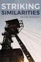 Striking Similarities by Kevin Morley