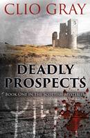 Deadly Prospects by Clio Gray