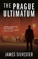 The Prague Ultimatum by James Silvester