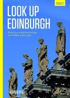 Look Up Edinburgh Pocket World Class Architectural Heritage That's Hidden in Plain Sight by Adrian Searle