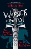The Warrior in the Mist The invaders are coming. The battle is about to begin. by Ruth Eastham
