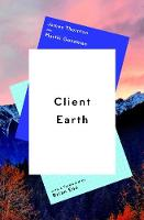 Client Earth by James Thornton, Martin Goodman