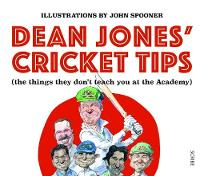 Dean Jones' Cricket Tips (the things they don't teach you at the Academy) by Dean Jones, John Spooner