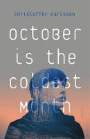 October is the Coldest Month by Christoffer Carlsson
