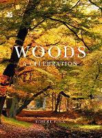Woods A Celebration by Robert Penn