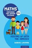 Keeping Up with the Joneses Maths Workbook for Common Entrance by Barbara Langford