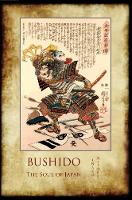 Bushido, the Soul of Japan With 13 Full-Page Colour Illustrations from the Time of the Samurai by Inazo Nitobe