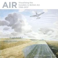 Air: Visualising the Invisible in British Art 1768-2017 by Christiana Payne