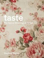 Taste The Secret Meaning of Things by Stephen Bayley