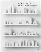 Itamar Gilboa Food Chain Project by Nina Siegal