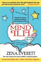 Mind Flip Change the Way You Think About Yourself and Reinvent Your Future by Zena Everett