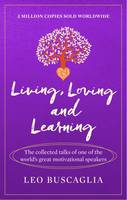 Living, Loving and Learning by Leo Buscaglia