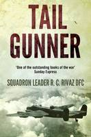 Tail Gunner by Squadron Leader R. C. Rivaz