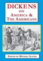 Dickens on America & the Americans by Michael Slater