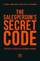 The Salesperson's Secret Code The Belief Systems That Distinguish Winners by Ian Mills, Mark Ridley, Ben Laker, Tim Chapman