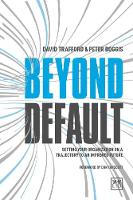 Beyond Default Setting Your Organization on a Trajectory to an Improved Future by David Trafford, Peter Boggis
