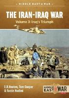 The Iran- Iraq War The Forgotten Fronts by Tom Cooper, E. R. Hooton, Farzin Nadimi